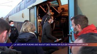Yvelines | La sécurité à bord des bus et des trains en Île-de-France renforcée
