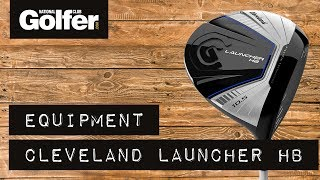 Cleveland Launcher HB Driver Review - mid-handicap testing