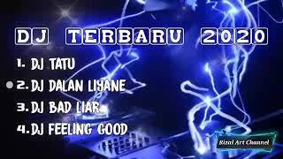 VIRAL!!! DJ Terbaru 2020  Dj Tatu  Dj Dalan Liyane  Dj Bad Liar  Dj Feeling Good