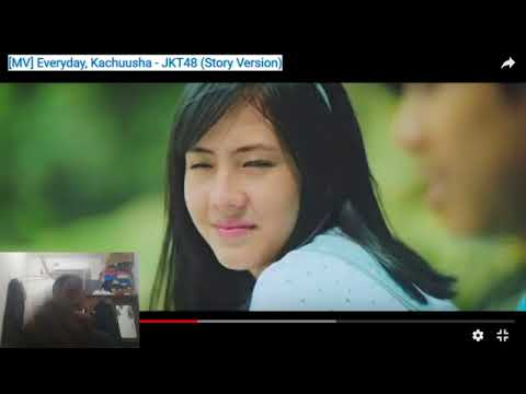 MV Everyday Kachuusha JKT48, Story Version ( Reaction Video )
