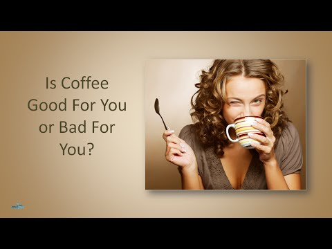 Is Coffee Good For You or Bad For You?     Side Effects of Coffee     Benefits of Drinking Coffee