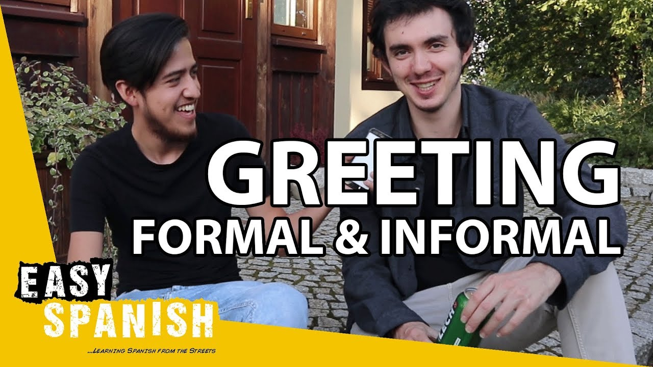 How to greet in formal and informal spanish super easy spanish 25 how to greet in formal and informal spanish super easy spanish 25 m4hsunfo