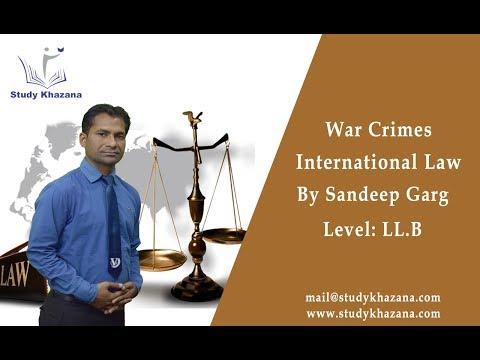 War Crimes- LL.B   International Law   Sandeep Garg   Study Khazana   Video Lecture