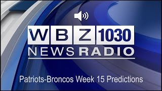 Patriots-Broncos Week 15 Predictions (Audio)