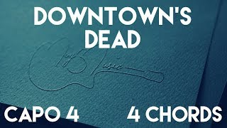How To Play Downtown's Dead by Sam Hunt | Capo 4 (4 Chords) Guitar Lesson