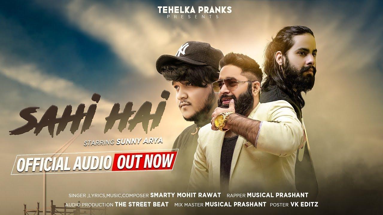 SAHI HAI - SUNNY ARYA | SMARTY MOHIT RAWAT | MUSICALPRASHANT | TEHELKA PRANK |OFFICIAL AUDIO 2021