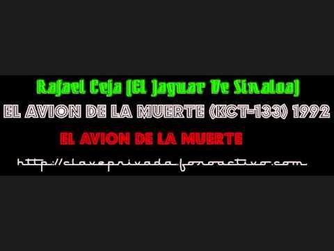 Rafael Ceja (El Jaguar De Sinaloa) - El Avion De L...