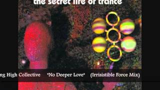 "Rising High Collective - ""No Deeper Love"" (Irrisistible Force Mix)"