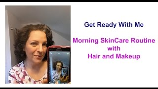 GRWM || Morning Skin Care Routine || Hair And Makeup ||