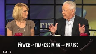 The Power of Thanksgiving and Praise, Part 2