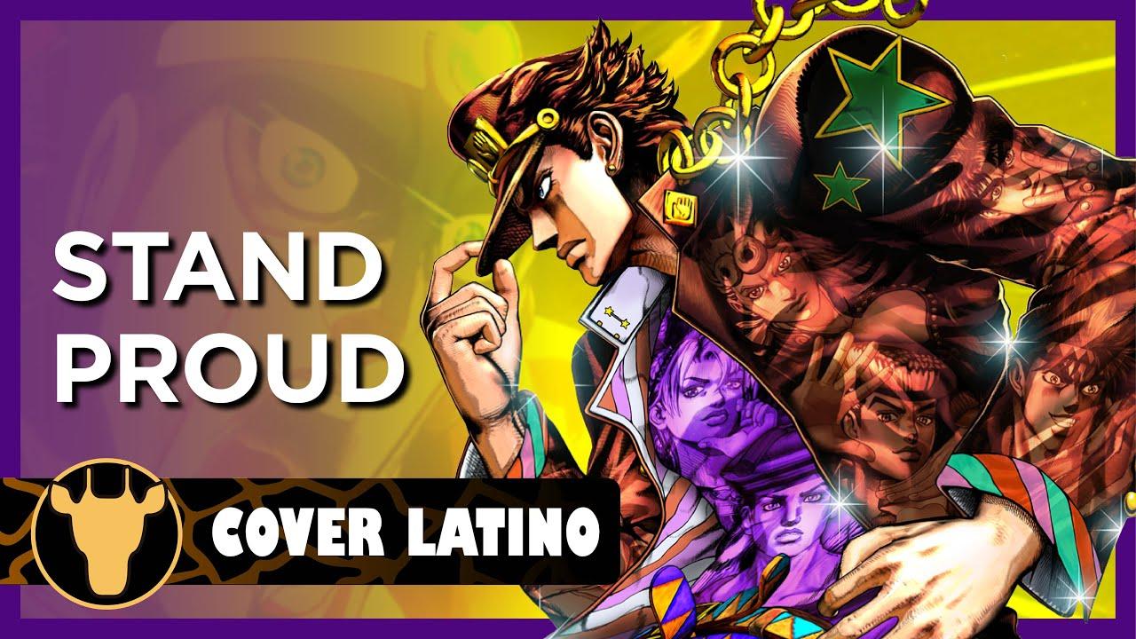 [REMAKE] JoJo's Bizarre Adventure OP3 - STAND PROUD (Cover latino)