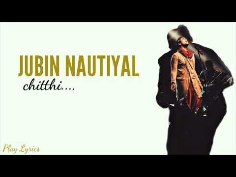 Chitthi (lyrics) : Jubin Nautiyal | Song | Lyrics | New Song |