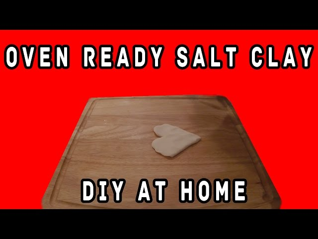 Oven Ready Salt Clay - DIY at Home