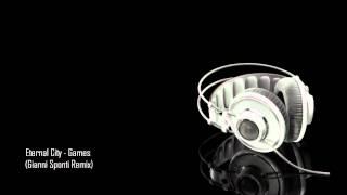 Eternal City - Games (Gianni Sponti Remix)