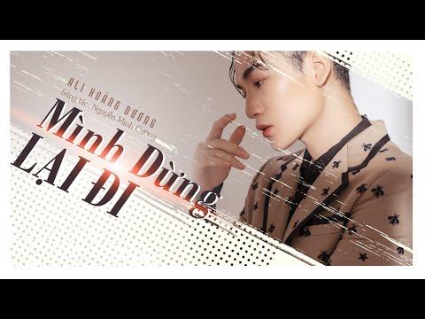 Mình Dừng Lại Đi - Ali Hoàng Dương | St : Nguyễn Minh Cường | MUSIC DIARY 2 #4