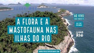 A pesquisa da flora e mastofauna na nova fase do Projeto Ilhas do Rio  - VERDE MAR AO VIVO #42