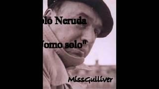"""Pablo Neruda - """"Uomo solo"""""""