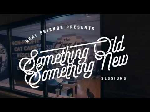 "Real Friends ""Skin Deep"" Something Old Something New Sessions"