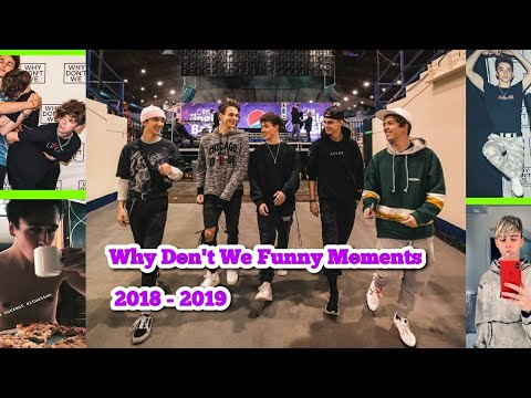 Why Don't We Funny Moments 2018 - 2019