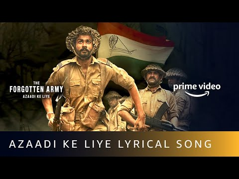 Azaadi Ke Liye Lyrics from The Forgotten Army (2020) | Hindi Lyrics