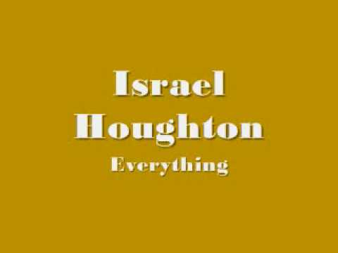 Israel Houghton - Everything