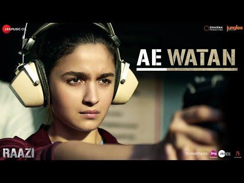 Ae Watan | Raazi | Alia Bhatt | Arijit Singh | Shankar Ehsaan Loy | Gulzar thumbnail