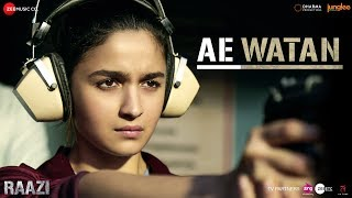 Ae Watan (Video Song) | Raazi (2018)