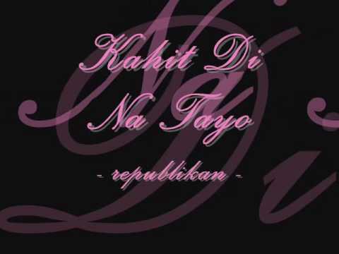 kahit di na tayo (lyrics) by republikan