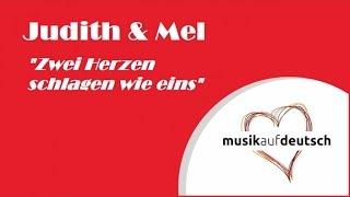 Judith & Mel - Zwei Herzen schlagen wie eins