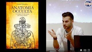 Andrea Pellegrino - Anatomia Occulta, l'iconologia del corpo umano nelle scienze esoteriche