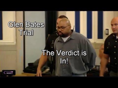 Glen Bates Trial Verdict 09/26/16