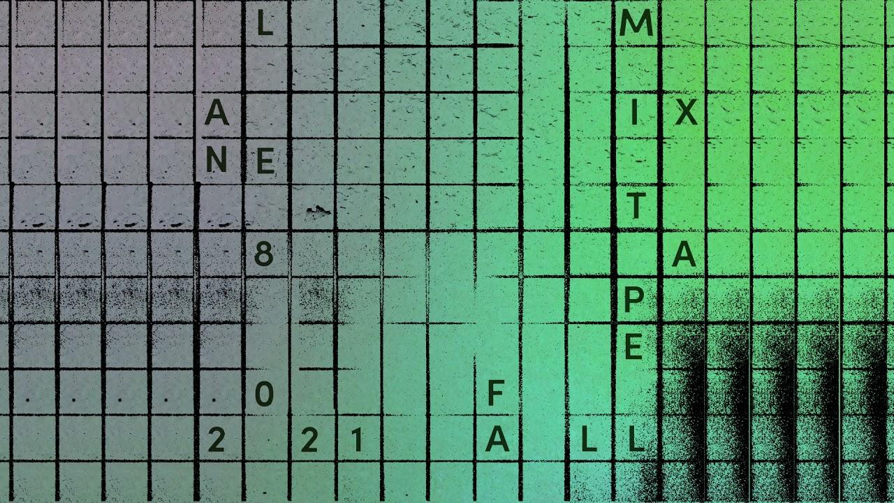 Download Lane 8 Fall 2021 Mixtape