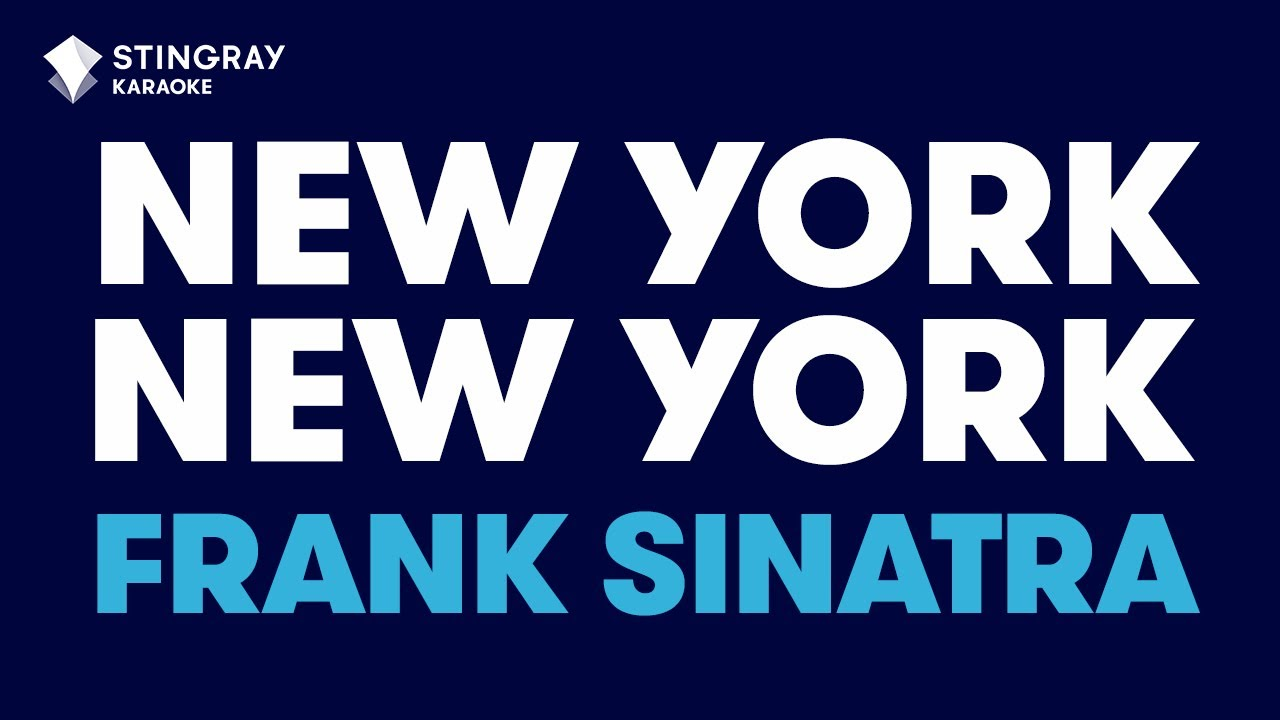 FRANK SINATRA - NEW YORK, NEW YORK (KARAOKE WITH LYRICS)