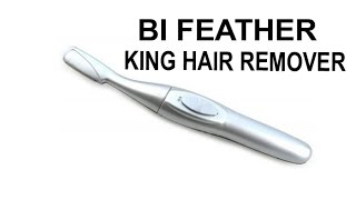 Bi-Feather King Eyebrow Hair Remover Trimmer And Facial Hair Remover Shaver For Women