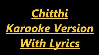 Chitthi(Karaoke Version with lyrics)|Instrumental | Feat. Jubin Nautiyal & Akanksha Puri | Kumaar|