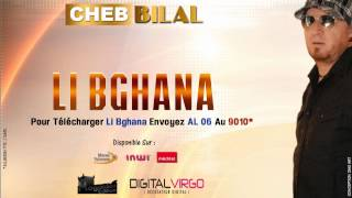Cheb Bilal - Li Bghana (2014)