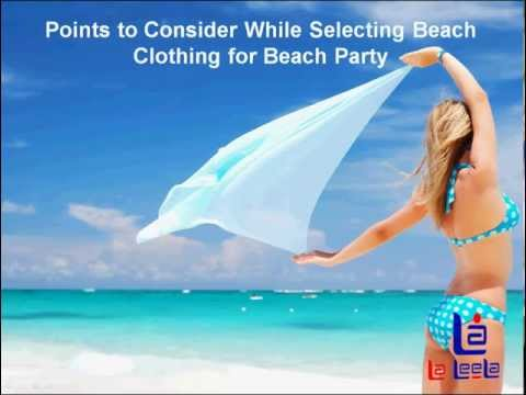 Beach Clothing for Women - Selecting Proper Beach Wear for Beach Party www.laleela.com