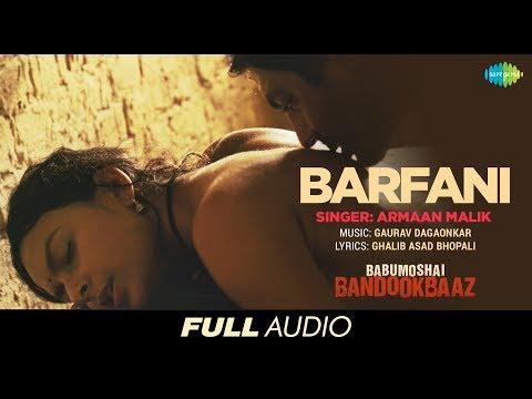 Barfani | Full Audio | Babumoshai...