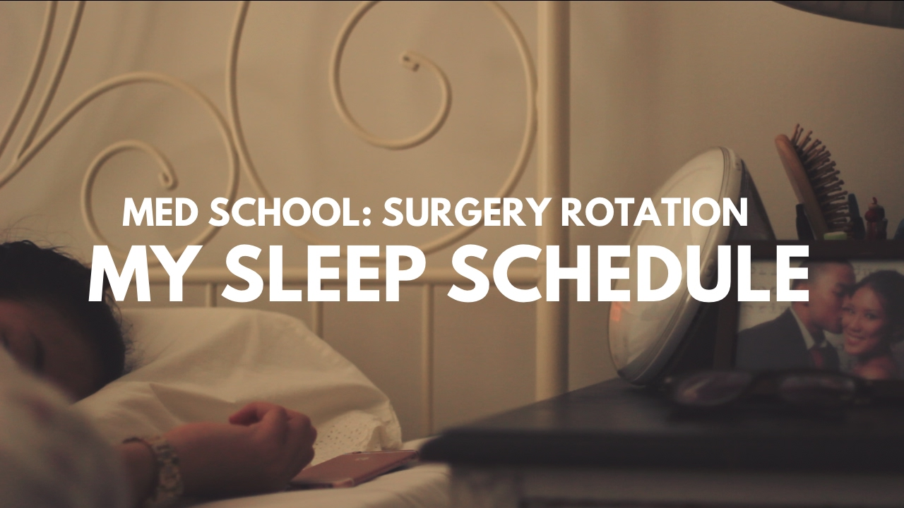 My Sleep Schedule In Med Schoolsurgery Rotation How I Study For
