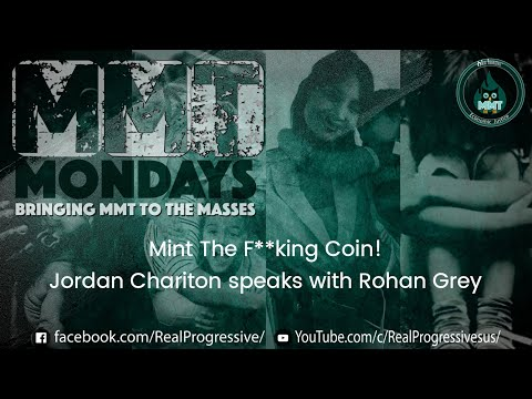 MMT Mondays Mint the F**king Coin: Jordan Chariton Speaks with Rohan Grey