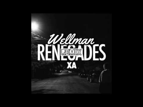 X Ambassadors - Renegades (Wellman EDM Remix)