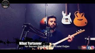 Nihat Yurtsever - Yar Bayram Etsin