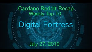 Cardano Reddit Recap Weekly Top 10 | July 27, 2019