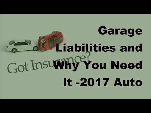 Garage Liabilities and Why You Need It  - 2017 Auto Insurance Basics
