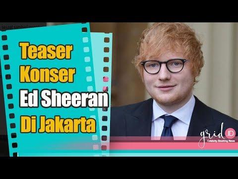 Ini dia Teaser Resmi Konser Ed Sheeran di Jakarta Mp3