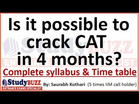 Is it possible to crack CAT in 4 months? Complete syllabus & time table