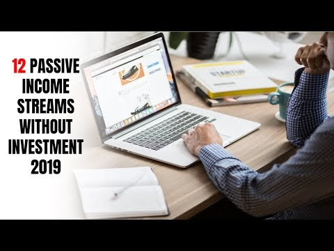 12 Passive Income Streams Without Investment 2019