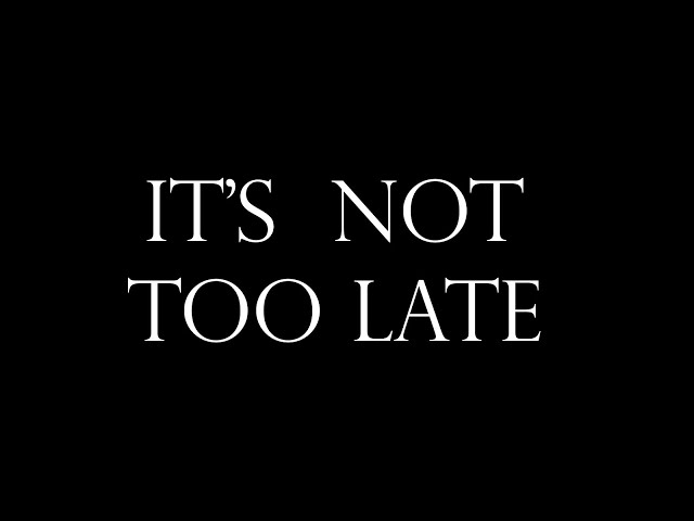 It's Not Too Late - Pastor Chris Sowards