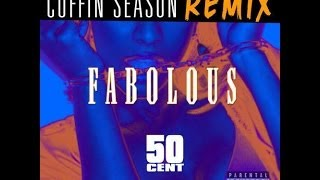 Fabolous - Cuffin Season [Remix] ft. 50 Cent