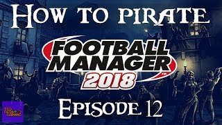 How to pirate Football Manager 2018 | E12 | CONCACAF qualification drama!